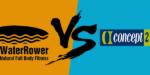 WaterRower vs. Concept2
